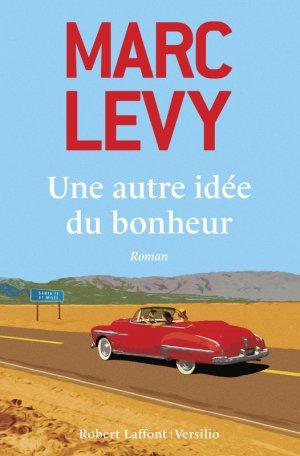 Une autre idée du bonheur, Marc Lévy