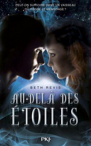 Across the Universe - Tome 1 : Au-delà des étoiles, Beth Ravis