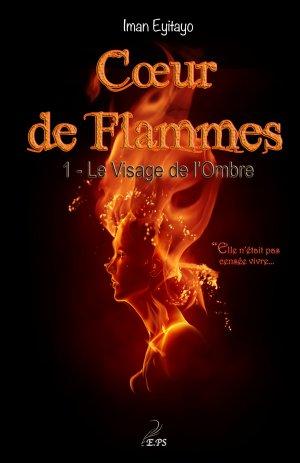 Coeur de Flammes - Tome 1 : Le Visage de l'Ombre, Iman Eyitayo