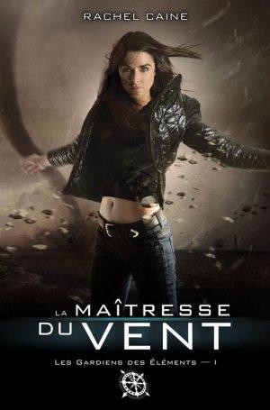 Les Gardiens des Eléments - Tome 1 : La Maîtresse du Vent, Rachel Caine
