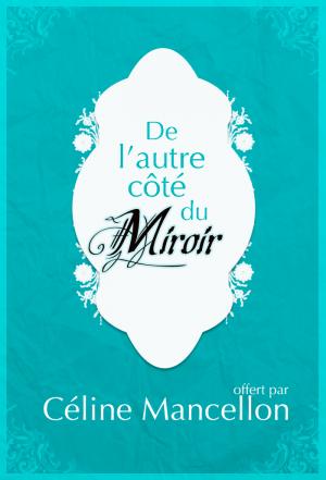 De l'autre côté du miroir, Céline Mancellon