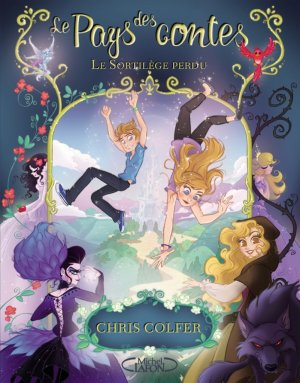 Le Pays des Contes - Tome 1 : Le Sortilège Perdu, Chris Colfer