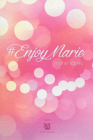 #EnjoyMarie, Marie Lopez