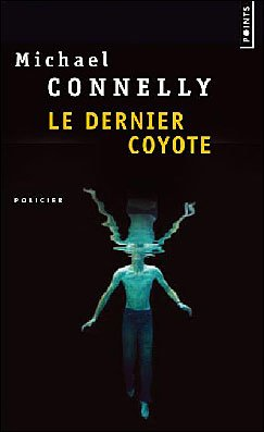 Le Dernier coyote, Michael Connelly