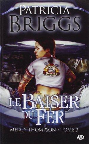 Mercy Thompson - Tome 3 : Le Baiser du Fer, Patricia Briggs