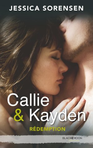 The Coincidence - Tome 2 : La Rédemption de Callie & Kayden, Jessica Sorensen