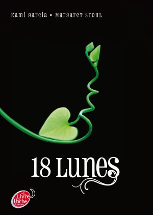 Chroniques des Enchanteurs - Tome 3 : 18 Lunes, Kami Garcia & Margaret Stohl