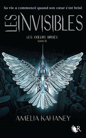 Les Coeurs Brisés - Tome 2 : Les Invisibles, Amélia Kahaney