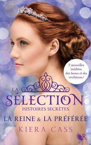 La Sélection - Histoires Secrètes : La Reine & la Préférée, Kiera Cass