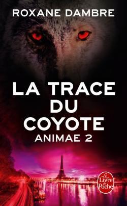 Animae - Tome 2 : La Trace du Coyote, Roxane Dambre