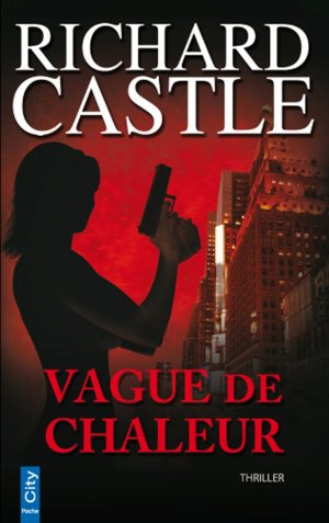 Nikki Heat - Tome 1 : Vague de Chaleur, Richard Castle