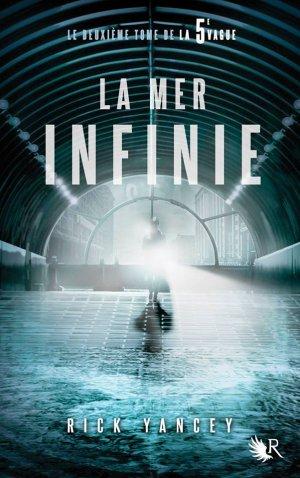 La 5ème Vague - Tome 2 : La Mer Infinie, Rick Yancey