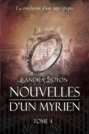 Nouvelles d'un Myrien - Tome 4 : Persévérance, Sandra Moyon