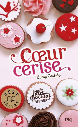 Les Filles au chocolat - Tome 1 : C½ur cerise, Cathy Cassidy