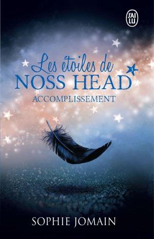 Les Etoiles de Noss Head - Tome 3 : Accomplissement, Sophie Jomain