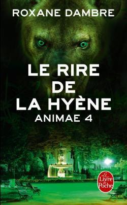 Animae - Tome 4 : Le Rire de la Hyène, Roxane Dambre