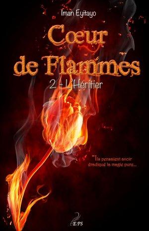 Coeur de Flammes - Tome 2 : L'Héritier, Iman Eyitayo