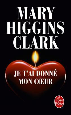 Je t'ai donné mon coeur, Mary Higgins Clark