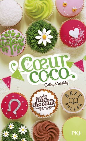 Les Filles au chocolat - Tome 4 : Coeur Coco, Cathy Cassidy