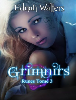 Runes - Tome 3 : Grimnirs, Ednah Walters