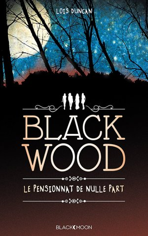 Blackwood, le pensionnat de nulle part, Lois Duncan