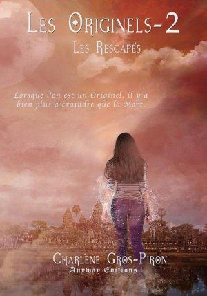 Les Originels - Tome 2 : Les Rescapés, Charlène Gros-Piron