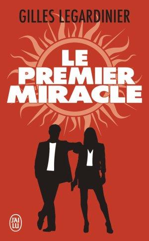 Le Premier Miracle, Gilles Legardinier
