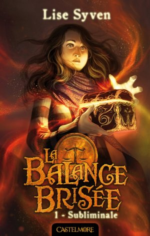 La Balance brisée - Tome 1 : Subliminale, Lise Syven