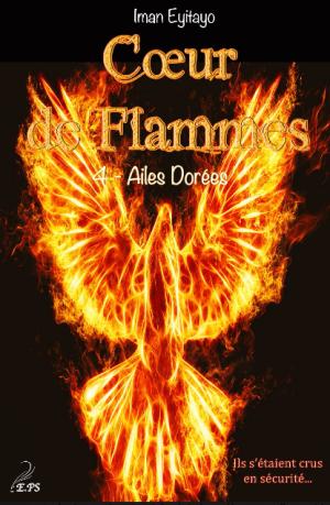 Coeur de Flammes - Tome 4 : Ailes Dorées, Iman Eyitayo