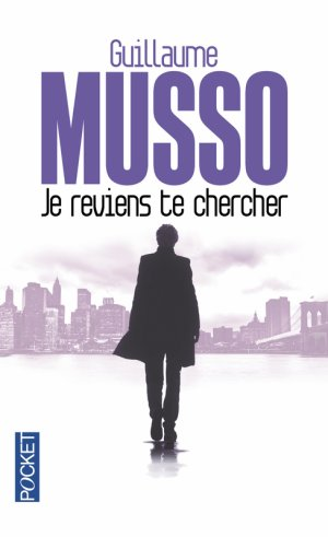 Je reviens te chercher, Guillaume Musso