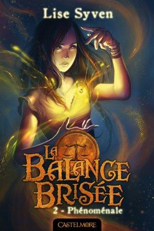 La Balance Brisée - Tome 2 : Phénoménale, Lise Syven