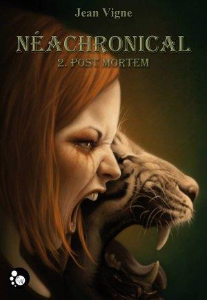 NéaChronical - Tome 2 : Post Mortem, Jean Vigne
