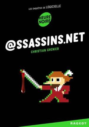 Les Enquêtes de Logicielle - Tome 4 : @ssassin.net, Christian Grenier