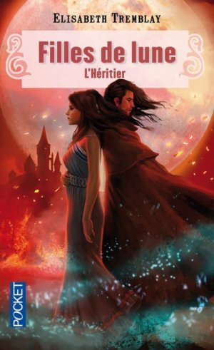 Filles de Lune - Tome 5 : L'Héritier, Elisabeth Tremblay