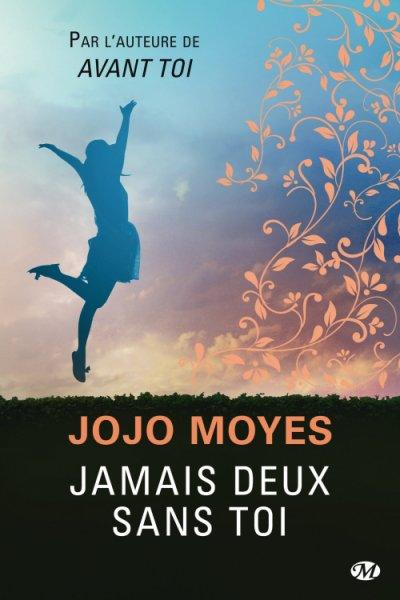 Jamais deux sans toi, Jojo Moyes
