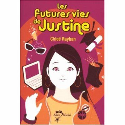Les futures vies de Justine*