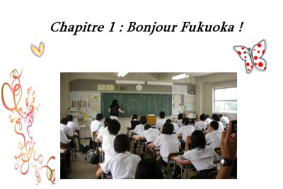 Chapitre 1 ~ Bonjour Fukuoka !