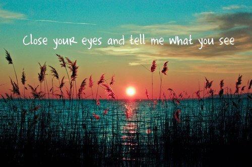 Fermes les yeux