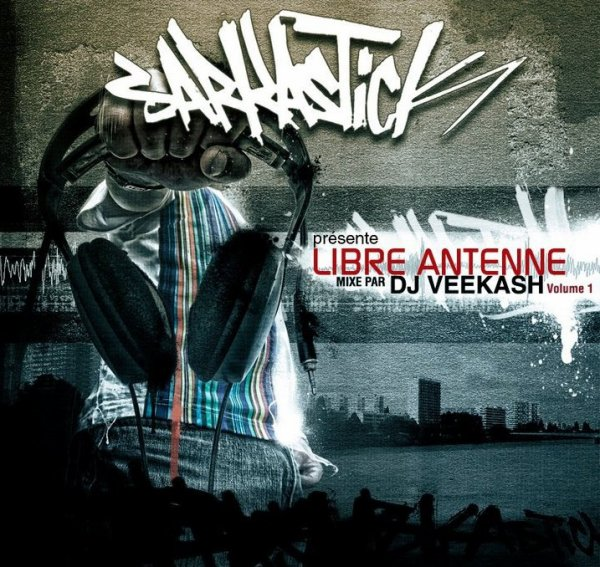 "SARKASTICK present ""LIBRE ANTENNE"" mixtape vol 1 mixé par DJ VEEKASH bientot en ligne !!!!"
