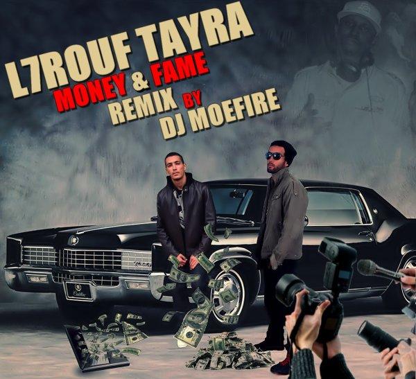 L7rouf Tayra x Zodiak - Money & Fame (Remix By DJ Moefire)