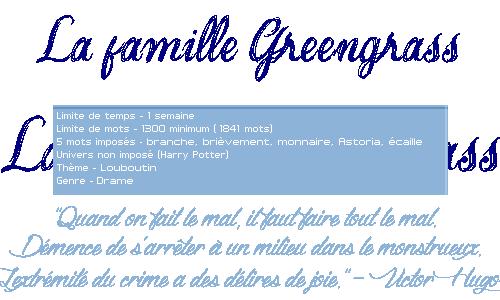 6 - La famille Greengrass