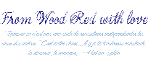 From Wood Red with love