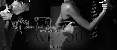 Ti Malvin Feat Black-T (Of Klan United ) - Avek Ou _ Klac Records 2013 (2013)