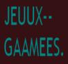 JEUUX--GAAMEES