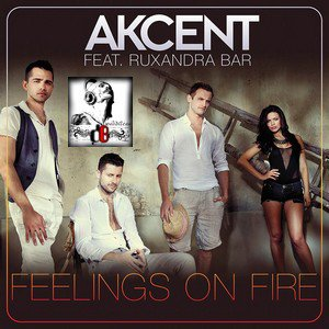 Akcent Feat. Ruxandra Bar / Feelings On Fire (2011)