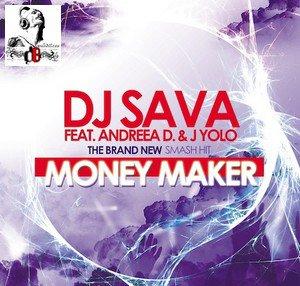 DJ Sava feat Andreea D & J. Yolo /  Money Maker (2011)