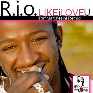 R.I.O  / Like I Love You (Raf Marchesini Remix) (2011)