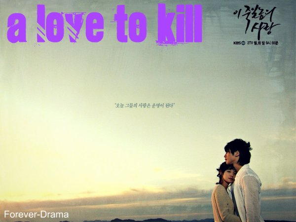 K-drama A love to kill ♥