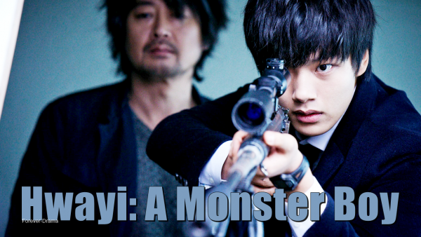 K-film Hwayi: A Monster Boy ♥