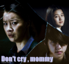 K-film Don't cry, mommy ♥